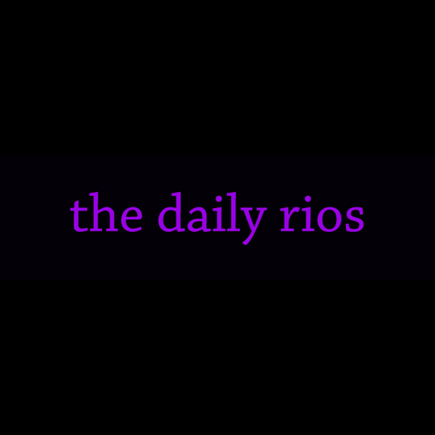 The Daily Rios