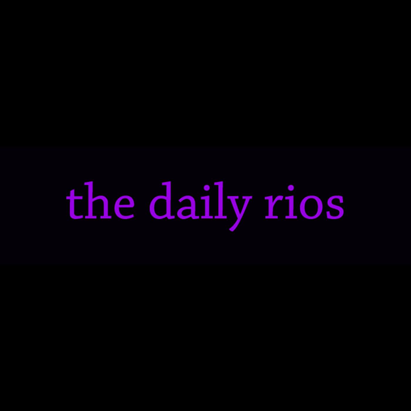 The Daily Rios
